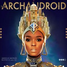 """""""Archandroid"""" Janelle Monae """"An 'emotion picture' brought to you by Janelle Monáe and the Mad Minds of the Wondaland Arts Society. The star-studded featured cast includes the legendary Big Boi of OutKast, renowned poet Saul Williams, psychedelic dance-punk troupe Of Montreal, punk prophets Deep Cotton, and the Wondaland Arch Orchestra."""""""