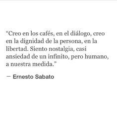 Aún creo en esas cosas. Ernesto Sabato