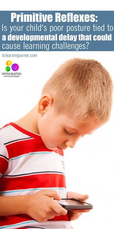 Primitive Reflex: Poor Posture Shows Signs of Learning Delays from Retained STNR | ilslearningcorner.com