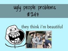 One Direction.   Ugly People Problems #247