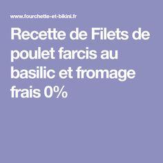 Recette de Filets de poulet farcis au basilic et fromage frais 0%