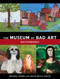 The Museum Of Bad Art (MOBA) in off-beat Boston, Mass., the world's only museum dedicated to the collection, preservation, exhibition and celebration of bad art in all its forms. its like the Jesus restoration painting that went horribly wrong lol