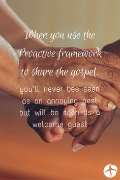The Proactive framework will give you the expert guidance you need to share the gospel with any friend, coworker, or family member