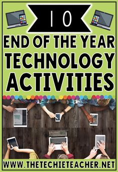 10 End of the Year Technology Activities for elementary students that will get t. Educational Activities, Educational Technology, Assistive Technology, Medical Technology, Energy Technology, Technology Gadgets, Technology Integration, Technology Lessons, Teaching Technology