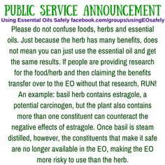 Please do not confuse foods, herbs and essential oils. Just because the herb has many benefits, does not mean you can just use the essential oil and get the same results. If people are providing research for the food/herb and then claiming the benefits transfer over to the EO without that research, RUN! https://www.facebook.com/groups/usingEOsafely/