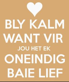 ek is baie lief vir jou H+M Some Quotes, Love Quotes For Him, Afrikaanse Quotes, Happy Birthday Dad, Meaning Of Love, Losing Someone, Love My Husband, Relationship Quotes, Relationships
