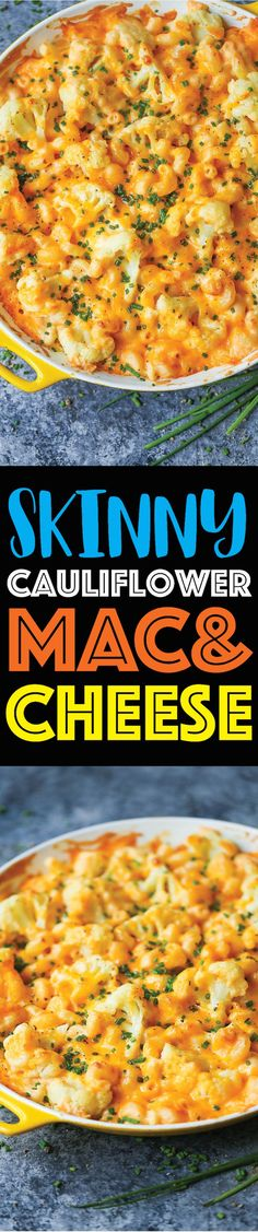 Skinny Cauliflower Mac and Cheese - Less fat AND less calories. Except taste and flavor is not compromised AT ALL! So cheesy, comforting and irresistible!