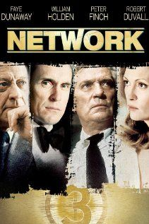 """Network"", 1976, A   Sidney Lumet film. A TV network cynically exploits a deranged ex-TV anchor's ravings and revelations about the media for their own profit."