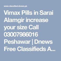 Vimax Pills in Sarai Alamgir increase your size Call 03007986016 Peshawar | Dnews Free Classifieds Ads in Pakistan, UAE, Dubai, Saudi Arabia, India