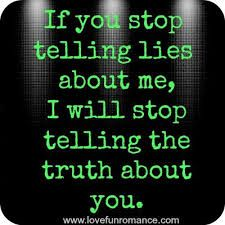 Image result for it's funny when someone tries to tell you a lie about you