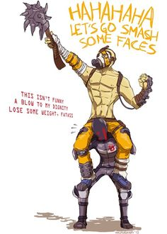 Kreig and Zero Borderlands 2. I can hear Zero and i have to chuckle everytime i see this