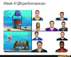 Week 4 QB performances: – popular memes on the site iFunny.co #spongebob #tvshows #nfl #football #nfl_memes #nflmemes #nfl100 #spongebob #spongebobmemes #qb #pic Funny Spongebob Memes, Funny Sports Memes, Nfl Memes, Sports Humor, N Fl, Florida Woman, Nfl Football, Popular Memes, Tv Shows