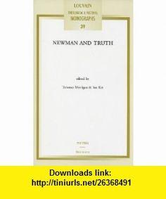 Newman and Truth (Louvain Theological  Pastoral Monographs) (9780802864772) Terrence Merrigan, Ian Ker , ISBN-10: 0802864775  , ISBN-13: 978-0802864772 ,  , tutorials , pdf , ebook , torrent , downloads , rapidshare , filesonic , hotfile , megaupload , fileserve