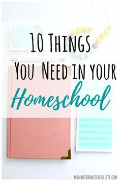 10 must have homeschool items #homeschooling #homeschoolresources