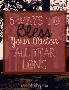 5 Ways to Bless Your Pastor - Love #1!