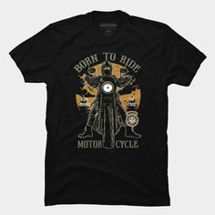 Born To Ride is a T Shirt designed by MisfitInVisual and is available at Design By Humans Baseball Tees, Trending Fashion, Rebel, Biker, Tank Man, Shirt Designs, Motorcycle, Store, Mens Tops