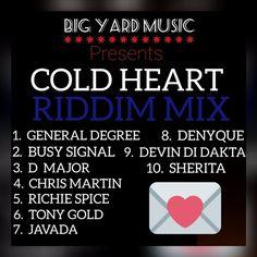 Cold Heart Riddim (Big Yard Music)  #BigYardMusic #BusySignal #ChrisMartin #ColdHeartRiddim #D-Major #Denyque #DevinDiDakta #GeneralDegree #Javada #RichieSpice #Sherita #TonyGold