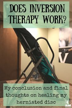 Update - Can an Inversion Table Heal a Herniated Disc? - Escaping the Midwest Herniated Disc Lower Back, Exercises For Herniated Disc, Nerves In Leg, Decompression Therapy, Cervical Disc, Sciatica Pain Treatment, Inversion Therapy, Lumbar Pain, Inversion Table
