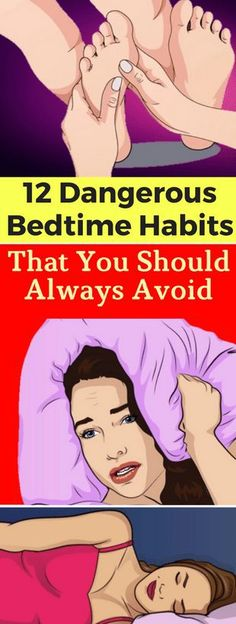 Here Are 12 Dangerous Bedtime Habits That You Should Always Avoid!!!