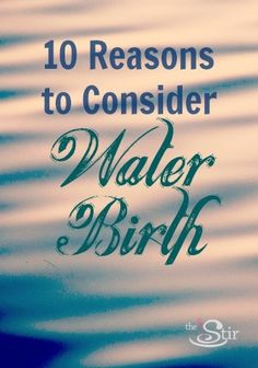 Water births can happen at home or in a birthing center or hospital that offer this type of service. And they have amazing benefits. Check them out here.