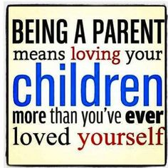 Being a parent or step-parent- too bad the people that need to understand this cannot conceptualize that anyone is more worthy of their love!