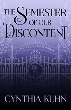 The Semester of Our Discontent (A Lila Maclean Mystery Book 1) by Cynthia Kuhn http://www.amazon.com/dp/B01A7BH83S/ref=cm_sw_r_pi_dp_If3Qwb11XJWP5