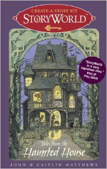 StoryWorld: Tales from the Haunted House: Create-A-Story Kit: John and Caitlin Matthews, Various: 9780763655686: Amazon.com: Books