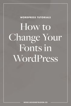 The Easy Way to Change Your Fonts in WordPress Wordpress Template, Wordpress Plugins, Wordpress Theme, Ecommerce, Business Website, Business Tips, Online Business, Sales And Marketing, Email Marketing