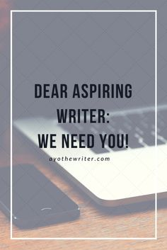 Do you want to be a writer? I want you to be a writer. We NEED you to become a writer. We need your words, voice, and impact.   Read this post for the inspiration you need to start your writing career.