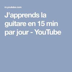 J'apprends la guitare en 15 min par jour - YouTube