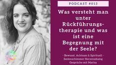 Podcast 013 – Was versteht man unter Rückführungstherapie und was ist eine Begegnung mit der Seele? - YouTube Intuition, Karma, Channel, Youtube, Pause, Monat, Tricks, Astrology, Past Life