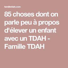 85 choses dont on parle peu à propos d'élever un enfant avec un TDAH - Famille TDAH