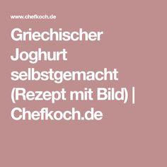 Griechischer Joghurt selbstgemacht (Rezept mit Bild) | Chefkoch.de