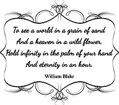 William Blake - Auguries of Innocence - my fave quote from Tomb Raider!