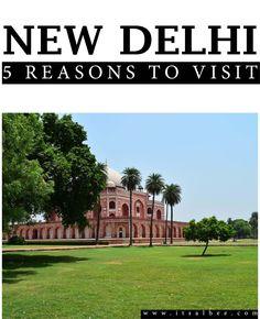 Guide To New Delhi | 5 Reasons To Visit New Delhi