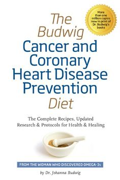 The Budwig Cancer & Coronary Heart Disease Prevention Diet: The Revolutionary Diet from Dr. Johanna Budwig, the Woman Who... $10.85