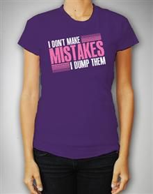 'I Don't Make Mistakes I Dump Them' Junior Fitted Tee