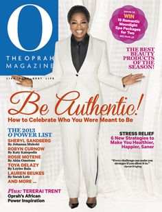 O, The Oprah Magazine Cover, August 2013 Great Issue . . .Be Authentic