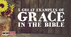 5 Great Examples Of Grace In The Bible - Faith in the News Grace In The Bible, Blessed Assurance, Inspirational Articles, Christian Devotions, Gods Grace, Daily Devotional, Amazing Grace, Quotations, Faith