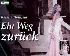 """""""Ein Weg zurück"""" von Kerstin Hohlfeld ab April 2014 im bookshouse Verlag. www.bookshouse.de/wallpapers/"""