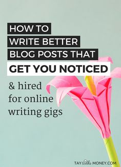 How To Write Better Blog Posts That Get You Noticed & Hired For Online Writing Gigs | Do you use your blog to build your writing platform? Check out this post for advice on how to use your blog to land writing jobs.