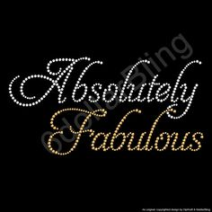Rhinestone Iron On Transfer Absolutely Fabulous by 6dollarBling