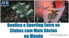 Benfica e Sporting Entre os Clubes com Mais Sócios no Mundo | NR Entertain