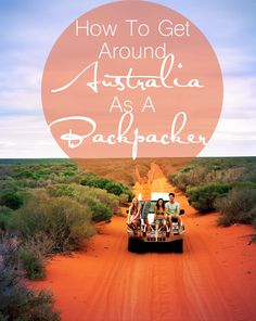 How To Get Around Australia As A Backpacker | THE SWEET LIFE IS  #TheSweetLifeIs