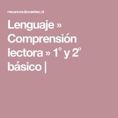 Lenguaje ›› Comprensión lectora ›› 1˚ y 2˚ básico  