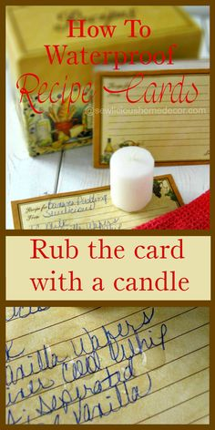 Waterproof Recipe Cards with a candle. Rub a white candle on the card, water won't  absorb into the card. Remove water with a dry cloth. sewlicioushomedecor.com