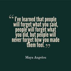 """Good or bad, user experience is never forgotten. Make sure it's great. """"I've learned that people will forget what you said, people will forget what you did, but people will never forget how you made them feel."""" - Maya Angelou #writing #quotes #inspiration"""