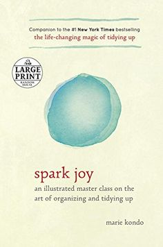 Spark Joy: An Illustrated Master Class on the Art of Organizing and Tidying Up: An illustrated guide with step by step folding instructions and draings of organized drawers and closets. #Tidying #Konmari