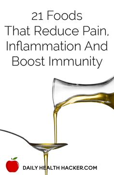 21 Foods That Reduce Pain, Inflammation And Boost Immunity