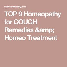 TOP 9 Homeopathy for COUGH Remedies & Homeo Treatment